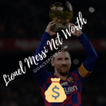 What is Lionel Messi Net Worth 2020 ?- Lionel Messi Salary