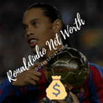 What is Ronaldinho Net Worth 2020? & What Endorsement Does He Have?