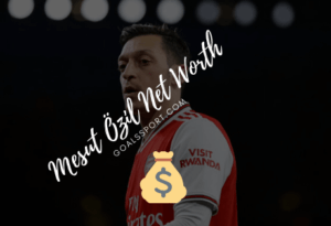Mesut Özil Net Worth