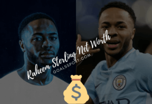 Raheem Sterling Net Worth